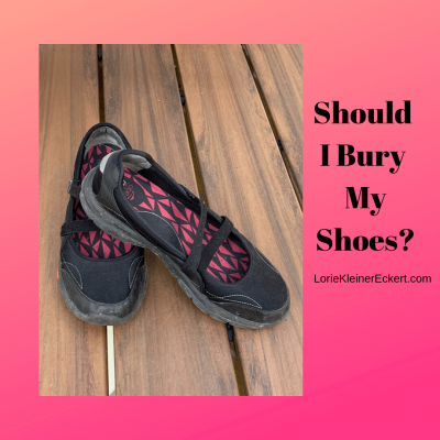 Should I Bury My Shoes?