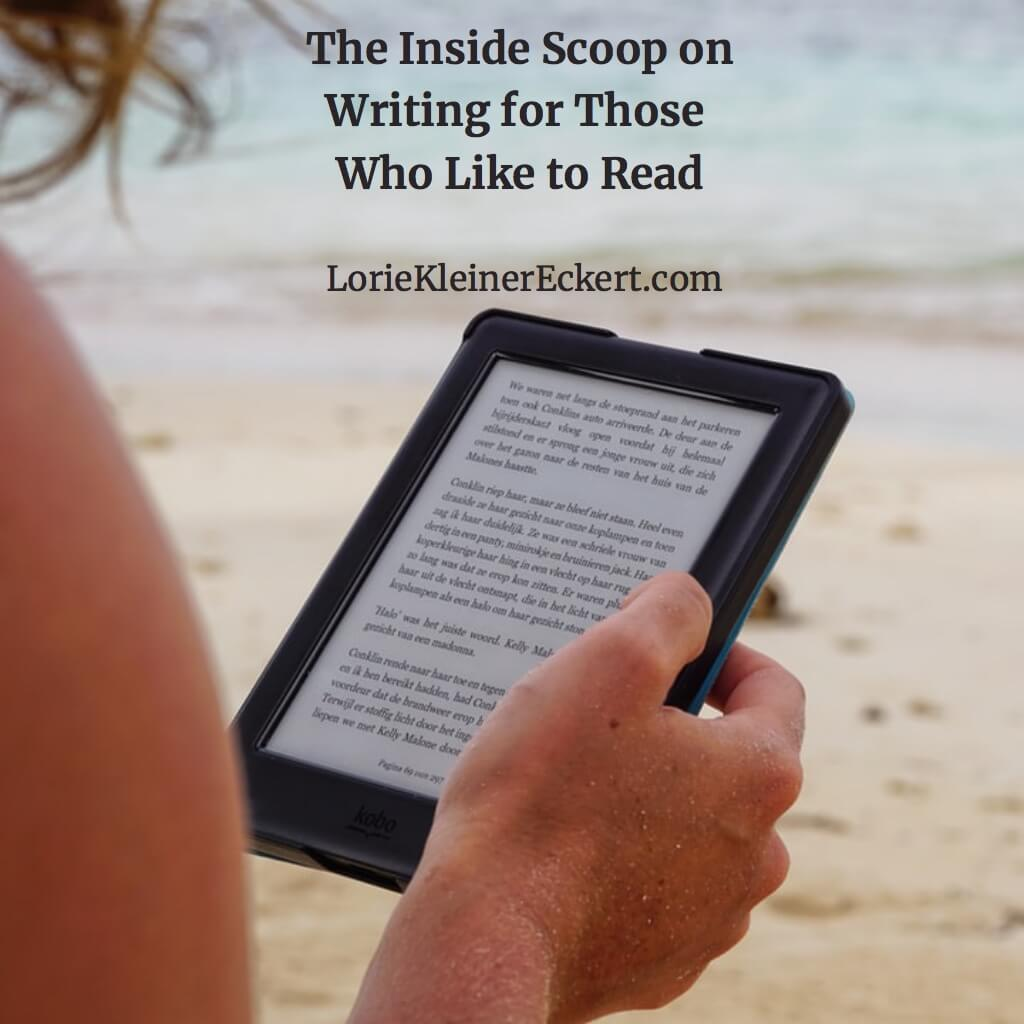 The Inside Scoop on Writing for Those Who Like to Read