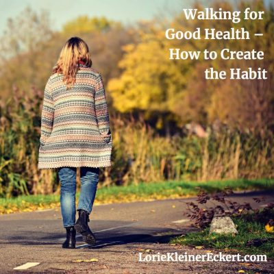 Walking for Good Health – How to Create the Habit