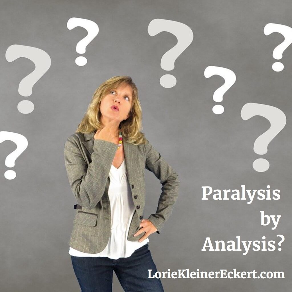 Decision Making: Paralysis by Analysis